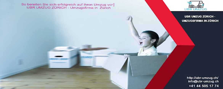 So bereiten Sie sich erfolgreich auf Ihren Umzug vor   UBR UMZUG ZÜRICH - Umzugsfirma in Zürich