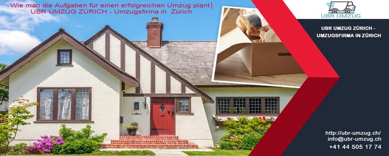Wie man die Aufgaben für einen erfolgreichen Umzug plant│ UBR UMZUG ZÜRICH - Umzugsfirma in Zürich